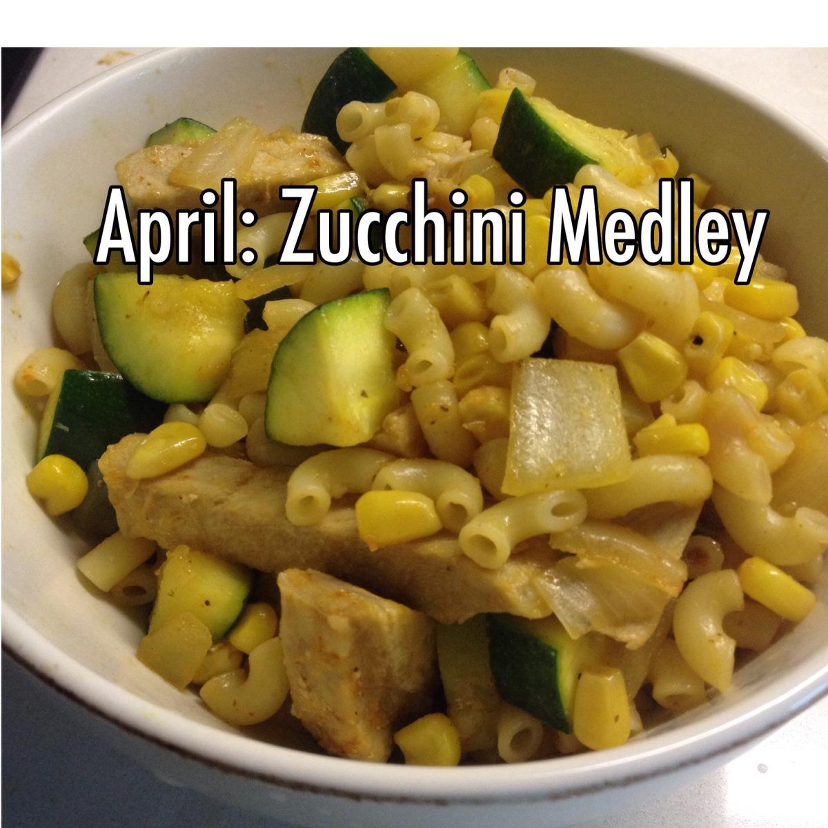 April: Zucchini Medley