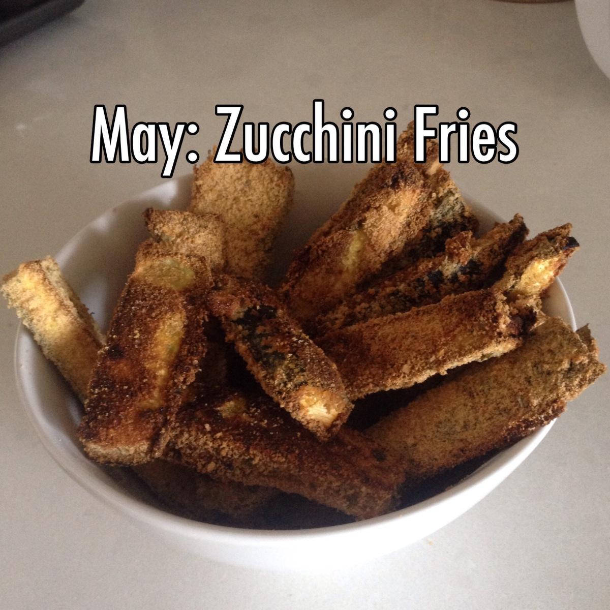 May: Zucchini Fries