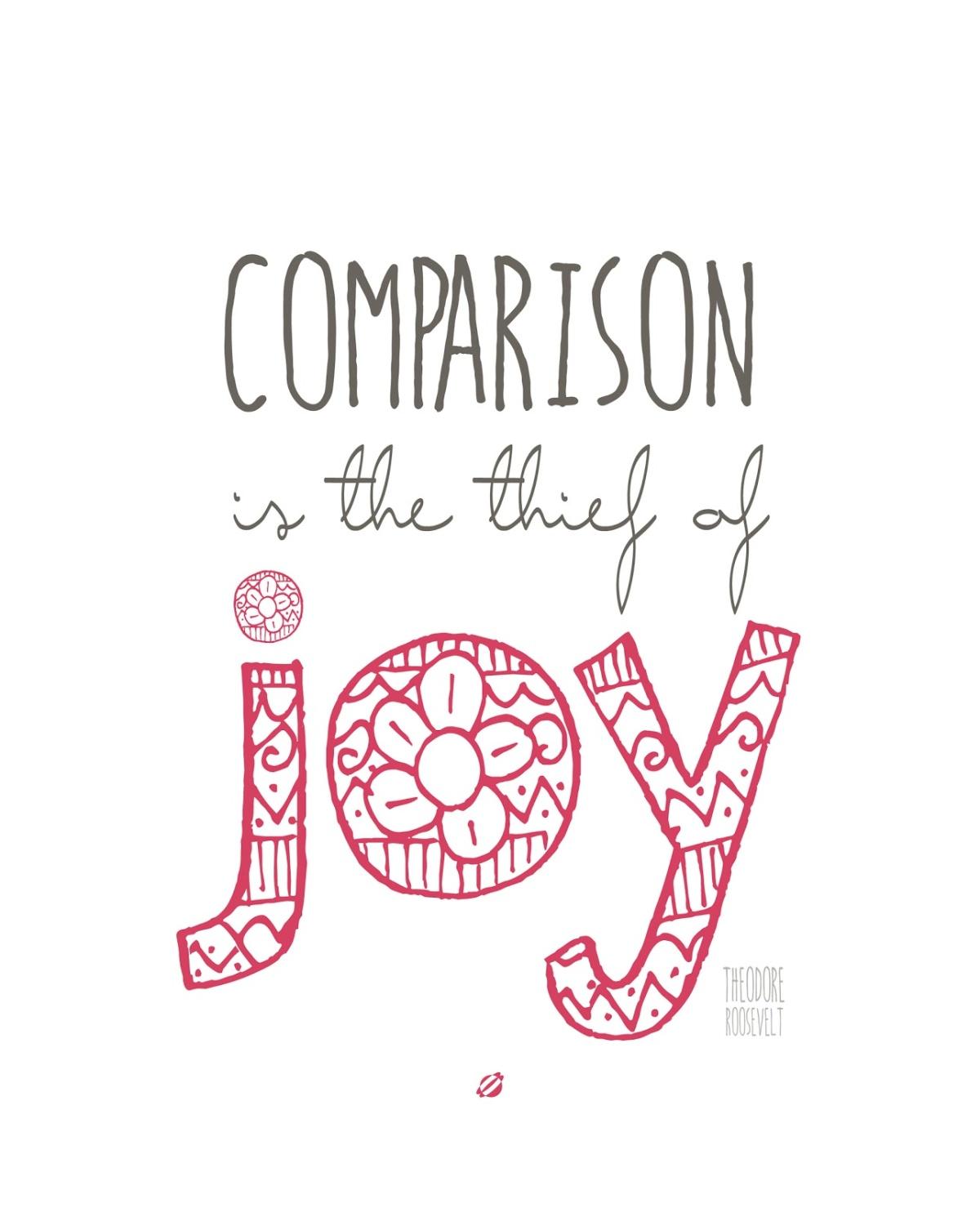 Comparison is the Thief ofJoy